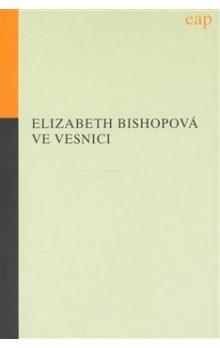 Elizabeth Bishop: Ve vesnici cena od 188 Kč