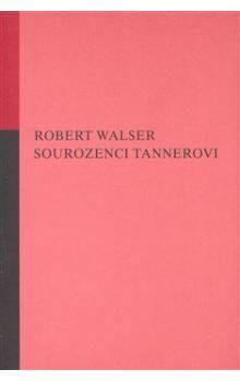 Robert Walser: Sourozenci Tannerovi cena od 199 Kč