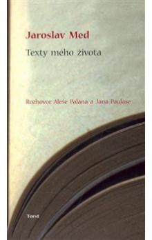 Jaroslav Med: Texty mého života cena od 184 Kč