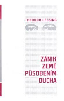 Theodor Lessing: Zánik Země působením ducha cena od 186 Kč