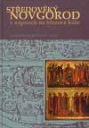 Valentin Lavren Janin: Středověký Novgorod v nápisech na březové kůře cena od 262 Kč