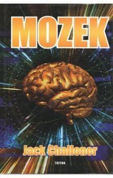 Jack Challoner: The Brain Mozek cena od 155 Kč
