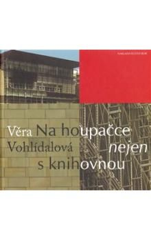 Věra Vohlídalová: Na houpačce nejen s knihovnou cena od 179 Kč
