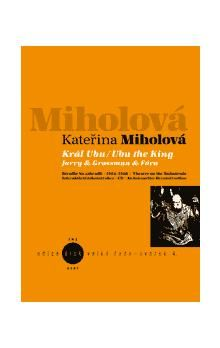 Kateřina Miholová: Král Ubu/Ubu the King cena od 166 Kč