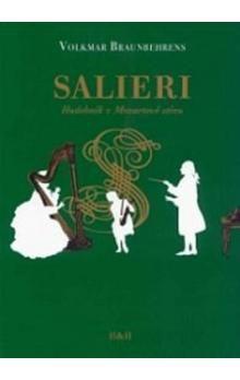 Braunbehrens Volkmar: Salieri - Hudebník v Mozartově stínu cena od 143 Kč