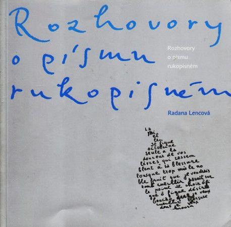 Radana Lencová: Rozhovory o písmu rukopisném cena od 153 Kč