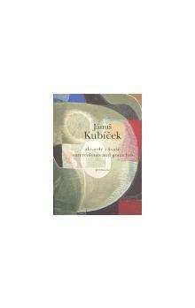 Jánuš Kubíček: Jánuš Kubíček - Akvarely a kvaše/ Watercolours and gouaches cena od 407 Kč
