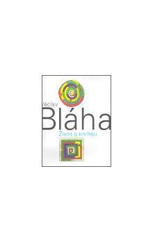 Václav Bláha: Václav Bláha. Život s knihou cena od 206 Kč