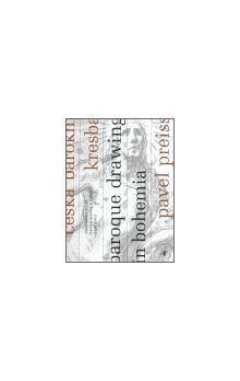 Pavel Preiss: Česká barokní kresba / Baroque drawing in Bohemia cena od 242 Kč