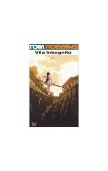 Tom Robbins: Vila Inkognito cena od 189 Kč