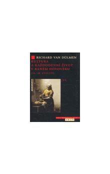 Richard van Dülmen: KULTURA A KAŽDODENNÍ ŽIVOT V RANÉM NOVOVĚKU II. cena od 251 Kč