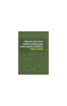 kol.: Sborník Asociace učitelů češtiny jako cizího jazyka (AUČCJ) 2005-2006 cena od 175 Kč
