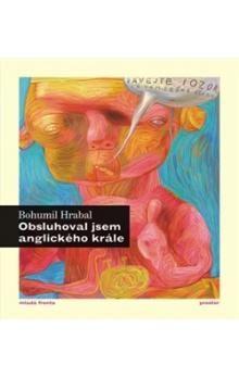 Michal Machat, Bohumil Hrabal: Obsluhoval jsem anglického krále (ilustr.) cena od 557 Kč
