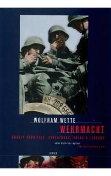Wolfram Wette: Wehrmacht cena od 302 Kč
