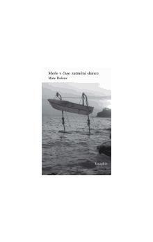 Mate Dolenc: Moře v čase zatmění slunce cena od 164 Kč