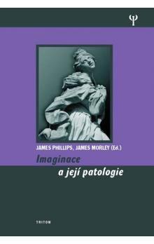 James Morley, James Phillips: Imaginace a její patologie cena od 199 Kč