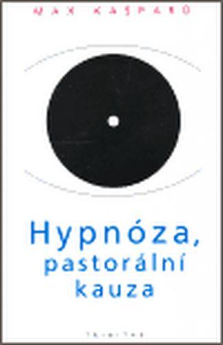 Max Kašparů: Hypnóza, pastorální kauza cena od 226 Kč