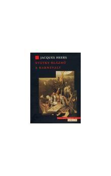 Jacques Heers: Svátky bláznů a karnevaly cena od 192 Kč