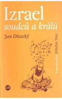 Jan Divecký: Izrael soudců a králů cena od 164 Kč