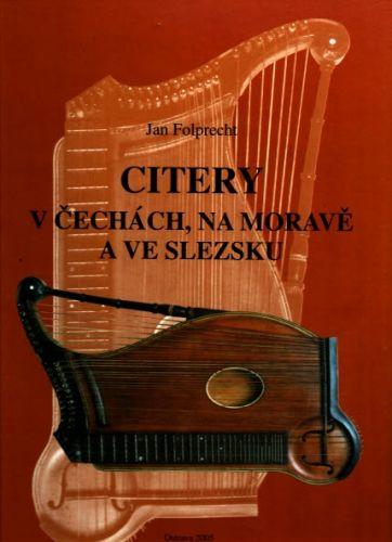 Jan Folprecht: Citery v Čechách, na Moravě a ve Slezsku cena od 428 Kč