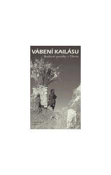 Kolektiv: Vábení Kailásu - moderní povídky z Tibetu cena od 295 Kč