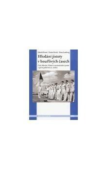 Zdeněk Beneš, Dušan Kováč, Hans Lemberg: Hledání jistoty v bouřlivých časech cena od 214 Kč