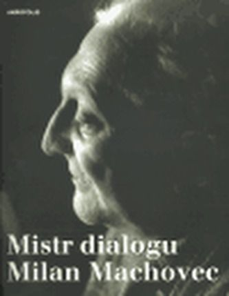 Akropolis Mistr dialogu Milan Machovec cena od 270 Kč