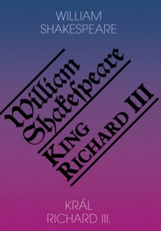 William Shakespeare: Král Richard III. / King Richard III cena od 148 Kč