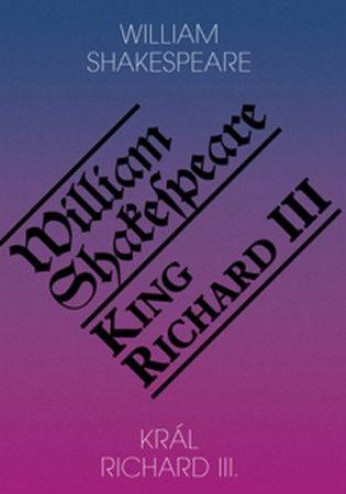 William Shakespeare: Král Richard III. / King Richard III cena od 148 Kč