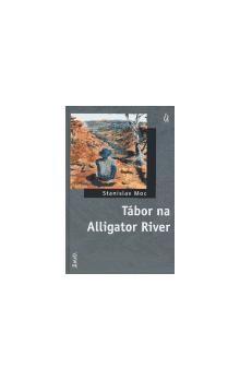 Stanislav Moc, Jan Severa: Tábor na Alligator River cena od 64 Kč
