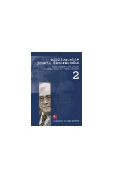 Literární akademie Bibliografie Josefa Škvoreckého 2 cena od 206 Kč