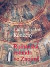 Lubomír Jan Konečný: Románská rotunda ve Znojmě cena od 552 Kč
