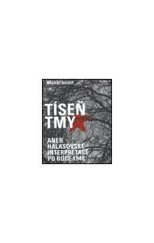 Michal Bauer: Tíseň tmy cena od 391 Kč