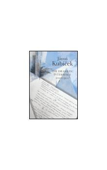 Fotep Jánuš Kubíček The Dramatic Interspace (excerpts) cena od 257 Kč