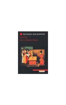 Richard Kieckhefer: Magie ve středověku cena od 205 Kč