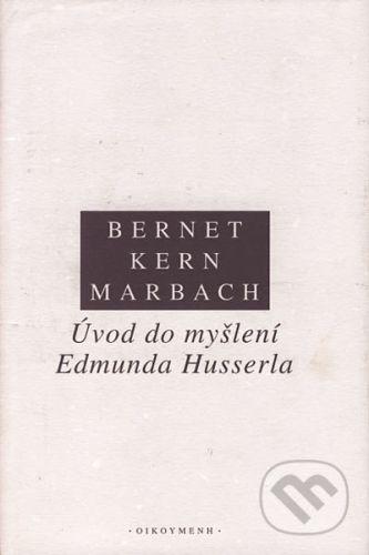 Rudolf Bernet, Iso Kern, Eduard Marbach: ÚVOD DO MYŠLENÍ EDMUNDA HUSSERLA cena od 240 Kč