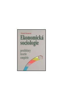 Witold Morawski: Ekonomická sociologie cena od 120 Kč