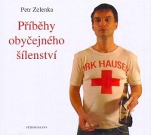 Petr Zelenka: Příběhy obyčejného šílenství cena od 171 Kč