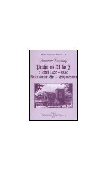 Antonín Novotný: Praha od A do Z v letech 1820-1850. Kniha druhá: Hra - Obyvatelstvo cena od 189 Kč