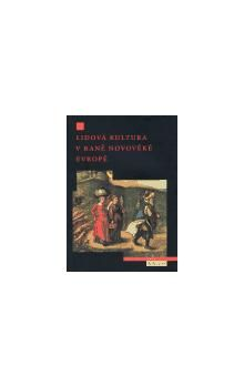 Peter Burke: Lidová kultura v raně novověké Evropě cena od 273 Kč