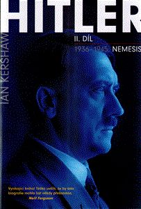 Ian Kershaw: Hitler 1936–1945: Nemesis cena od 454 Kč