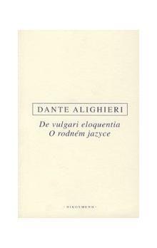 Dante Alighieri: DE VULGARI ELOQUENTIA/O RODNÉM JAZYCE cena od 165 Kč