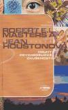 Robert E. L. Masters, Jean Houstonová: Druhy psychedelické zkušenosti cena od 273 Kč