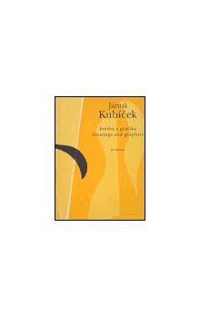 Jánuš Kubíček: Kresba a grafika / Drawings and Graphics cena od 691 Kč