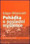 Edgar Hilsenrath: Pohádka o poslední myšlence cena od 0 Kč