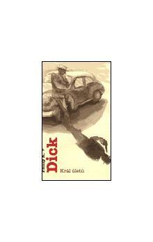 Philip K. Dick: Král úletů cena od 171 Kč