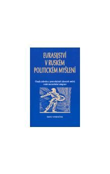 Emil Voráček: Eurasijství v ruském politickém myšlení cena od 194 Kč