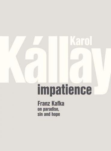 Karol Kállay: Impatience cena od 593 Kč