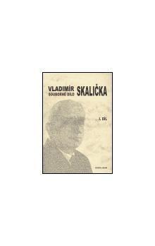 František Čermák: Souborné dílo Vladimíra Skaličky - 1. díl (1931-1950) cena od 259 Kč