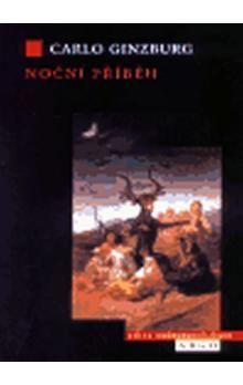 Carlo Ginzburg: Noční příběh cena od 233 Kč